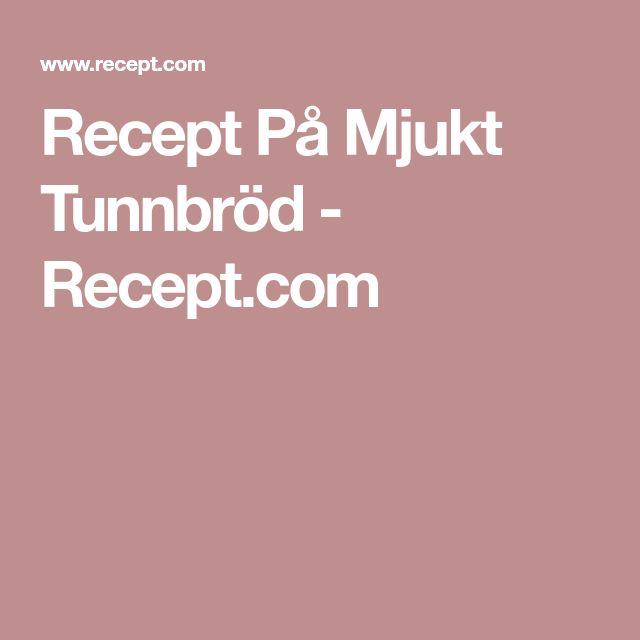 Recept På Mjukt Tunnbröd - Recept.com