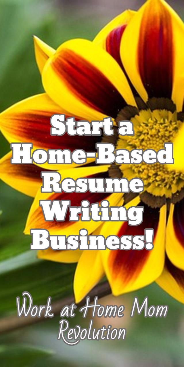 Work At Home: Start A Resume Writing Home Business