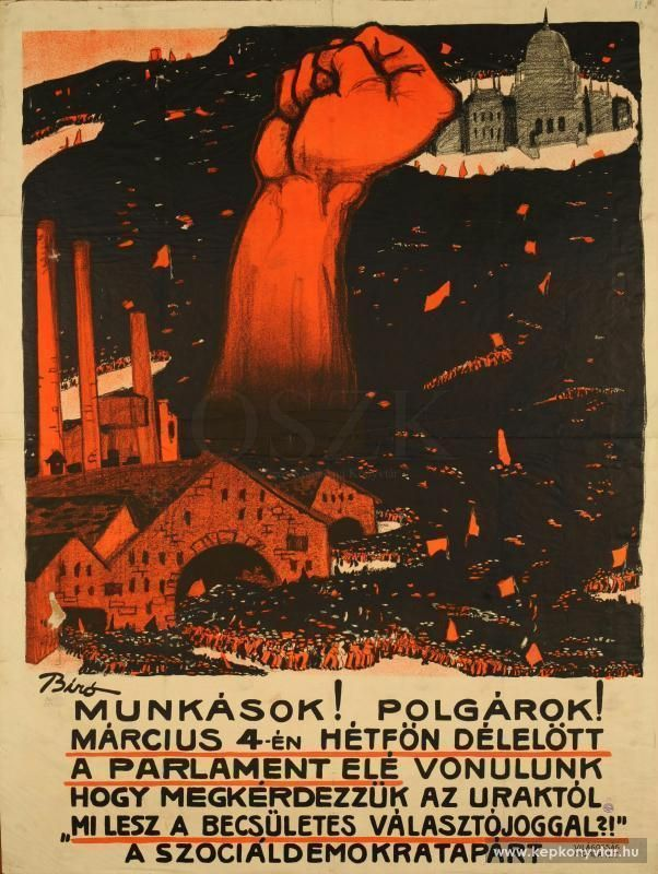 """""""Workers! Citizens! ... March to Parliament..."""" Hungary. Artist: Bíró Mihály, 1912. (National Széchenyi Library)"""