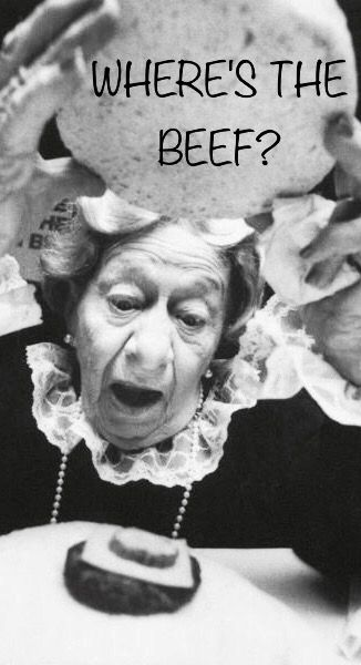 Wendy's Commercial in 1984, Starring Clara Peller as an Old Lady Demanding More Meat on Her Hamburger. WHERE'S THE BEEF?