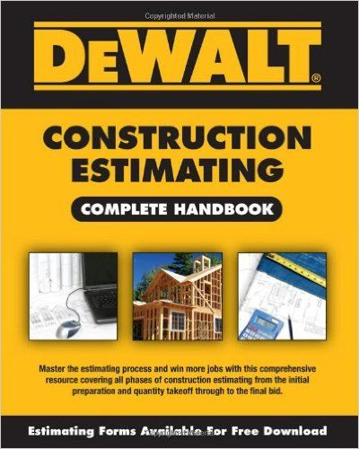 9 best contractor books images on pinterest alternative blueprint dewalt construction estimating complete handbook dewalt series adam ding american contractors educational malvernweather Image collections