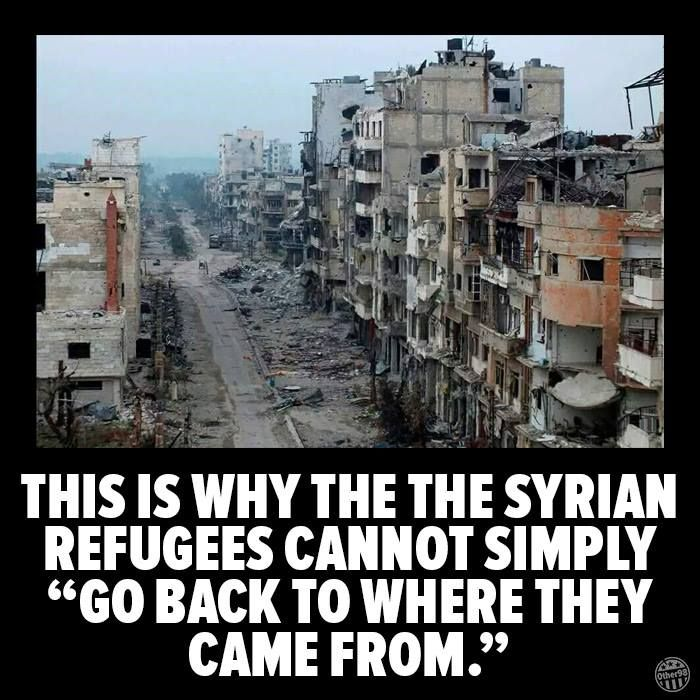 The Syrian Refugee Crisis Is a Result of the USA's Foreign Policy.  The devastation seen in this image was caused by America.  If the US, it's British lap dog and the French hadn't bombed Syria, there wouldn't be a Refugee Crisis.  Conservatives are screaming because Obama says he'll take in 10K refugees. Meanwhile, Germany will take 800K refugees. The US's 10K is shameful on so many levels considering the wealthy of this country and the fact the this country is responsible for the…