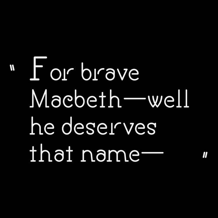 brave macbeth In this worksheet, students read act 1, scene 2 from shakespeare's play 'macbeth' and learn how to comment on how the author has used language and other devices for effect.