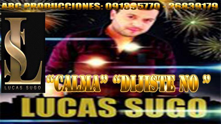 LUCAS SUGO CALMA Y DIJISTE NO LO MAS NUEVO!! 2014