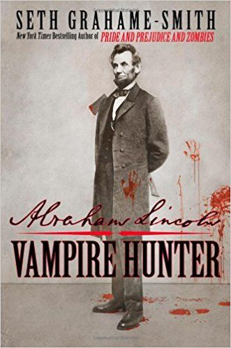 Abraham Lincoln, Vampire Hunter - Seth Grahame-Smith Reveals the hidden life of Abraham Lincoln who was actually a vampire hunter obsessed with the complete elimination of the undead.