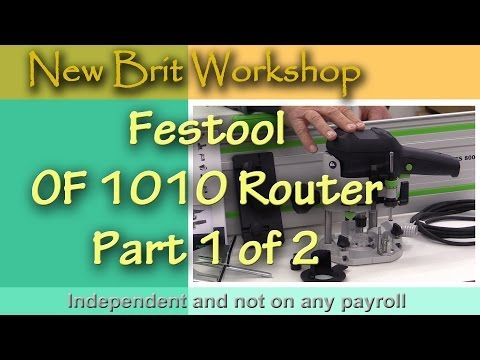 Festool OF 1010 Router - Part 1 of 2 - YouTube