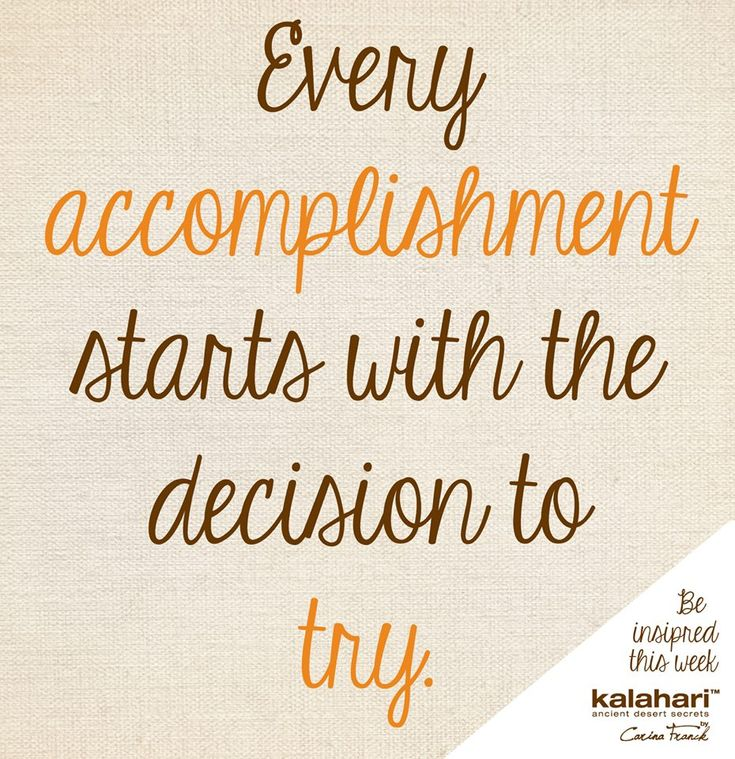 Every accomplishment starts with the decision to try. #accomplishment #decision
