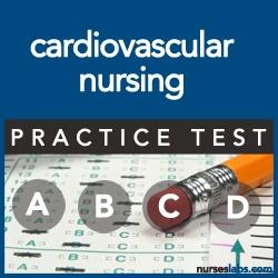 PT-Cardiovascular Nursing Practice Exam
