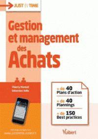 Thierry Monteil et Sébastien Vella - Gestion et management des achats. - Agrandir l'image