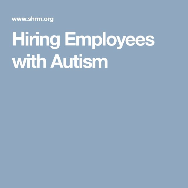 Hiring Employees with Autism