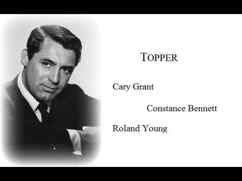 Topper 1937 - Cary Grant/Constance Bennett/Roland Young