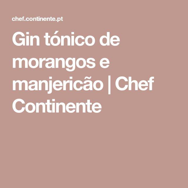Gin tónico de morangos e manjericão | Chef Continente