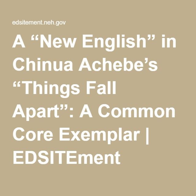 """A """"New English"""" in Chinua Achebe's """"Things Fall Apart"""": A Common Core Exemplar   EDSITEment"""