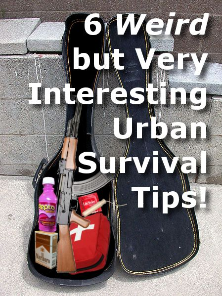 6 Weird but Very Interesting Urban Survival Tips!