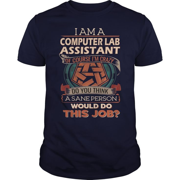 COMPUTER LAB ASSISTANT Do This Job #gift #ideas #Popular #Everything #Videos #Shop #Animals #pets #Architecture #Art #Cars #motorcycles #Celebrities #DIY #crafts #Design #Education #Entertainment #Food #drink #Gardening #Geek #Hair #beauty #Health #fitness #History #Holidays #events #Home decor #Humor #Illustrations #posters #Kids #parenting #Men #Outdoors #Photography #Products #Quotes #Science #nature #Sports #Tattoos #Technology #Travel #Weddings #Women