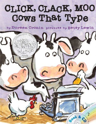 Click, Clack, Moo: Cows That Type by Doreen Cronin & Betsy Lewin