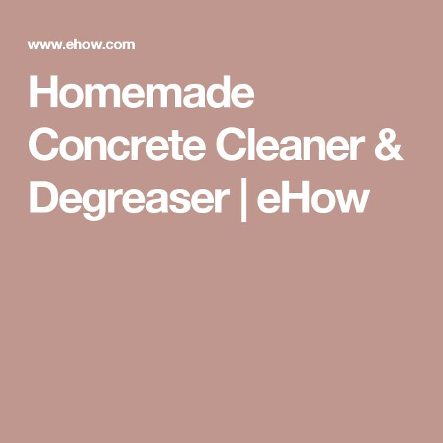 Homemade Concrete Cleaner & Degreaser | eHow