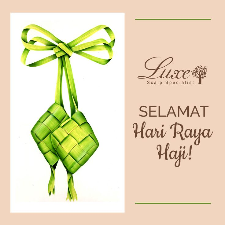 All the loving wishes for you today to bring happiness your way. Selamat Hari Raya Haji. -From Luxe Scalp Specialist Family