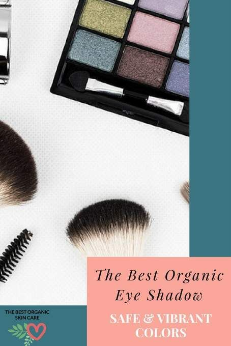 the best organic eyeshadow #organic #skincare #skin #beauty #beautytips #diy #haircare #essentialoils #makeup #antiaging #beautyblogger #healthy #lifestyle