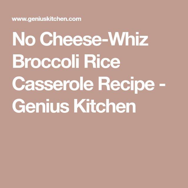 No Cheese-Whiz Broccoli Rice Casserole Recipe - Genius Kitchen