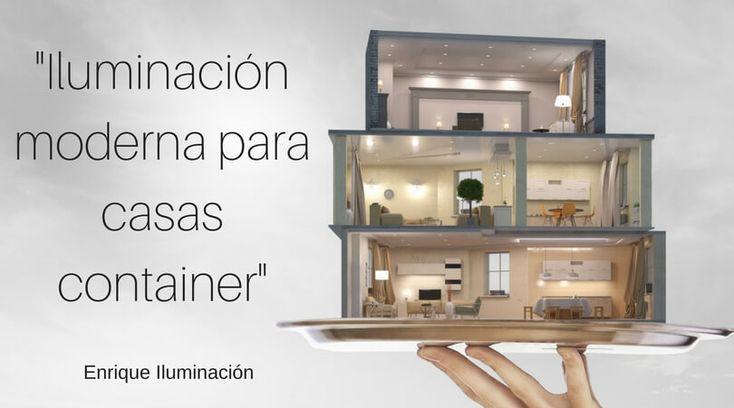 Iluminación Led para casas Container: Como iluminar un casa contenedor. Te presentamos un estudio de iluminacion para casas contenedor modernas.