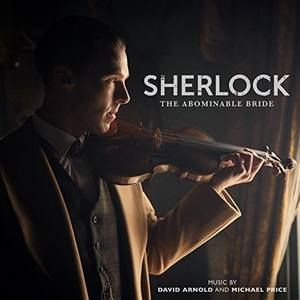 Original Television Soundtrack (OST) to the TV series Sherlock (Sherlock: The Abominable Bride). Music composed by David Arnold & Michael Price.    Sherlock: The Abominable Bride Soundtrack by #DavidArnold and #MichaelPrice #Sherlock #SherlockSeries #soundtrack
