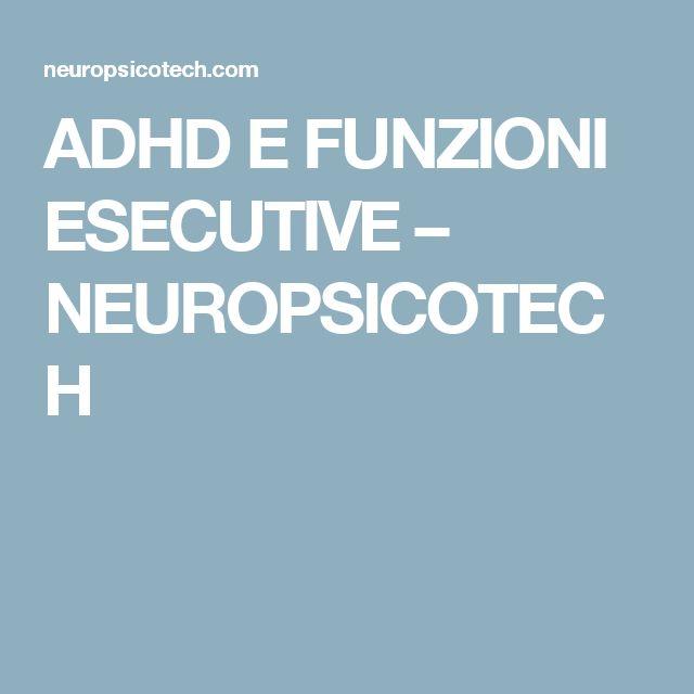 ADHD E FUNZIONI ESECUTIVE – NEUROPSICOTECH