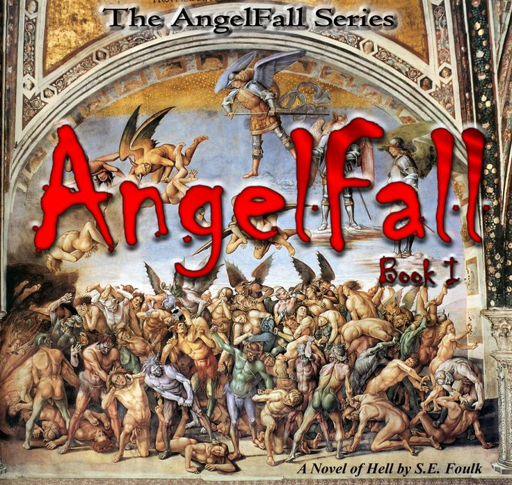 AngelFall Book I - A Novel of Hell by S.E. Foulk