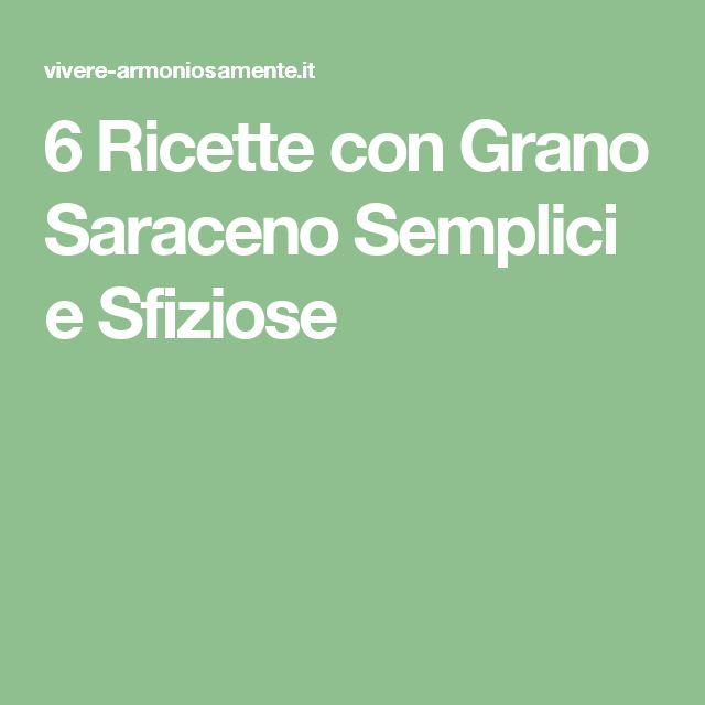 6 Ricette con Grano Saraceno Semplici e Sfiziose