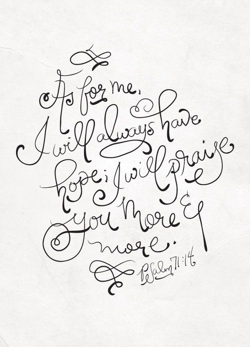 as for me i will Always have hope psalm 71:14
