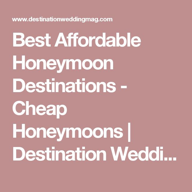 13 affordable honeymoon destinations wedding affordable honeymoon and cheap honeymoon destinations