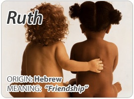 Ruth is the name of the central character in one of the books of the Old Testament. In relation to Christianity, it is the name of the wife of Mahlon and daughter in law of Naomi. It means friendship in the English language.