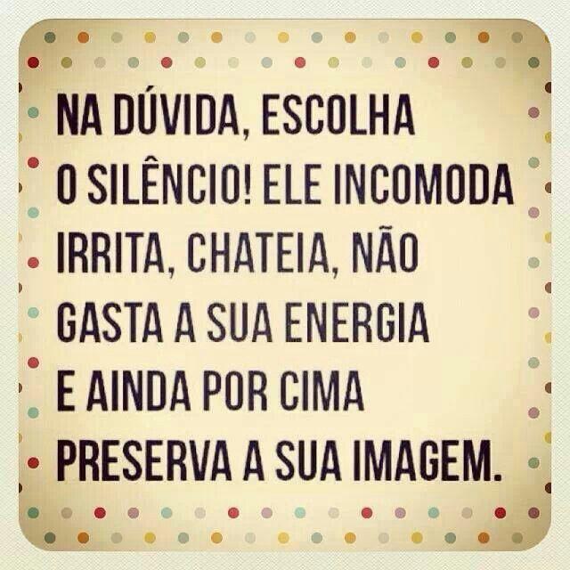 O silêncio é universal :)                                                                                                                                                                                 Mais