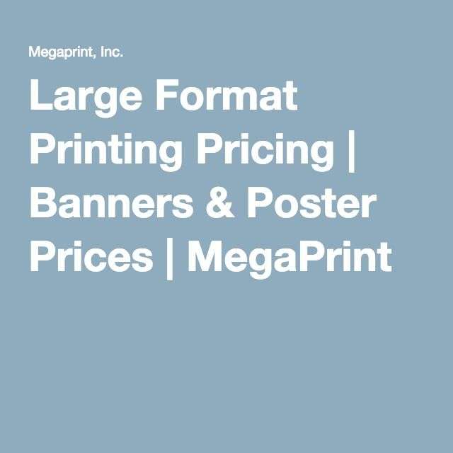 Large Format Printing Pricing | Banners & Poster Prices | MegaPrint