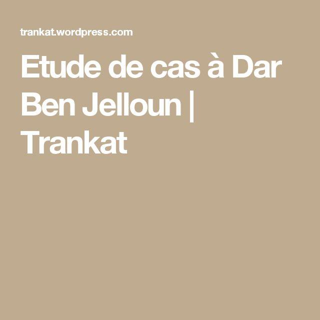 Etude de cas à Dar Ben Jelloun | Trankat