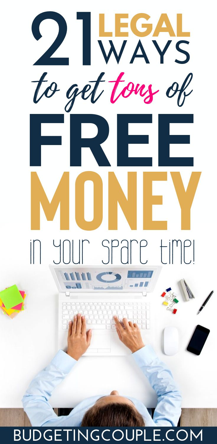 21 Legal Ways to Get *Free Money* in Your Spare Time!