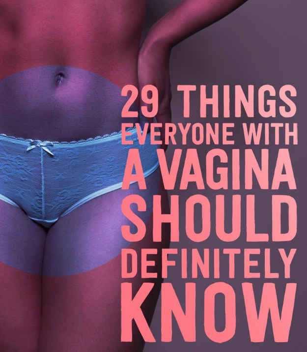For the ladies... I love the artists pieces that go with this ...29 Things Everyone With A Vagina Should Definitely Know