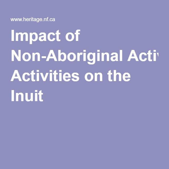 Impact of Non-Aboriginal Activities on the Inuit
