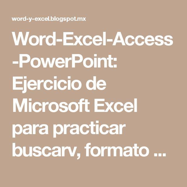 Word-Excel-Access-PowerPoint: Ejercicio de Microsoft Excel para practicar buscarv, formato condicional, Max, Min, Promedio, Suma y referencias