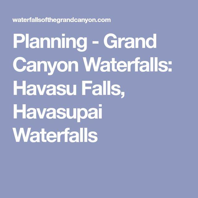 Planning - Grand Canyon Waterfalls: Havasu Falls, Havasupai Waterfalls
