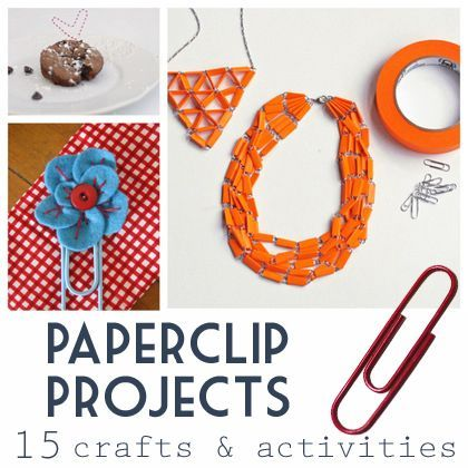 Paperclip Projects: 15 Crafts and Activities