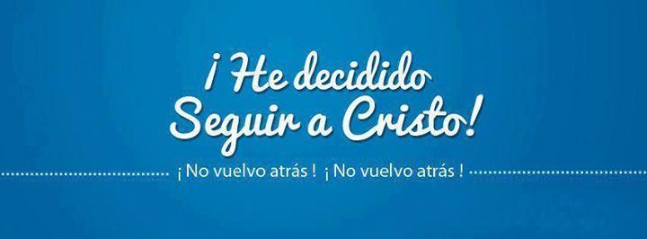 He decidido Seguir a Cristo!