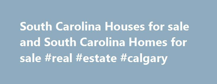 """South Carolina Houses for sale and South Carolina Homes for sale #real #estate #calgary http://real-estate.remmont.com/south-carolina-houses-for-sale-and-south-carolina-homes-for-sale-real-estate-calgary/  #south carolina real estate # Foreclosures, Condos, and Homes for sale in the South Carolina metropolitan areas below: South Carolina Real Estate Info South Carolina, one of the original Thirteen Colonies, was the 8 th state to ratify the US Constitution. The state's nickname is """"Palmetto…"""