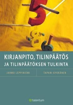 Kirjanpito, tilinpäätös ja tilinpäätöksen tulkinta / Leppiniemi, Jarmo & Kykkänen, Tapani.