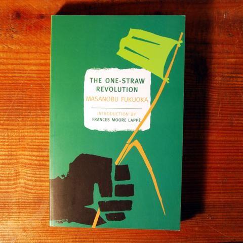 The One-Straw Revolution - Masanobu Fukuoka