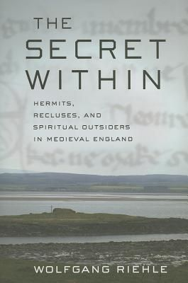 The Secret Within Spiritual seekers throughout history have sought illumination through solitary contemplation. In the Christian tradition, medieval England stands out for its remarkable array of hermits, recluses, and spiritual outsiders. In The Secret Within, Wolfgang Riehle offers the first comprehensive history of English medieval mysticism in decades, one that will appeal to anyone fascinated by mysticism as a phenomenon of religious life.