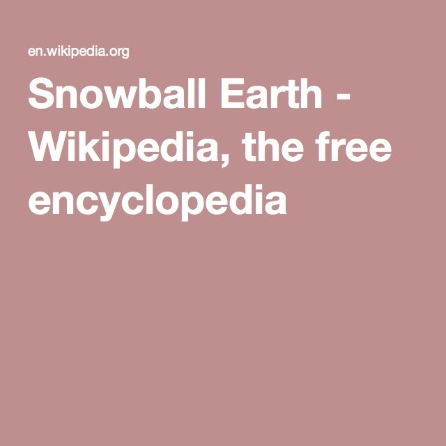 Snowball Earth - Wikipedia, the free encyclopedia