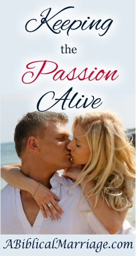 Keeping the Passion Alive - A Biblical Marriage