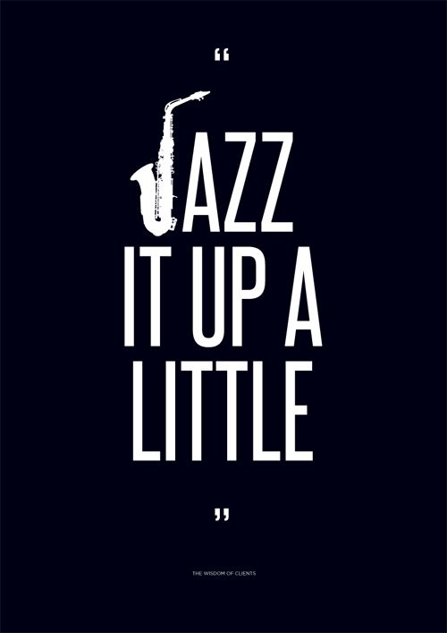 """Jazz it up a little"" by Sharp Suits. #typography #design"