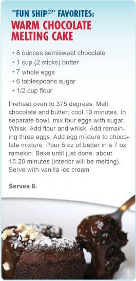 Carnival's Chocolate Melting Cake. Love this!!!!!! OMG they posted the recipe! I look as forward to eating this cake as I do the VACATION!